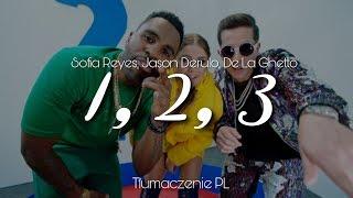 Sofia Reyes - 1, 2, 3 feat. Jason Derulo & De La Ghetto (Tłumaczenie PL)