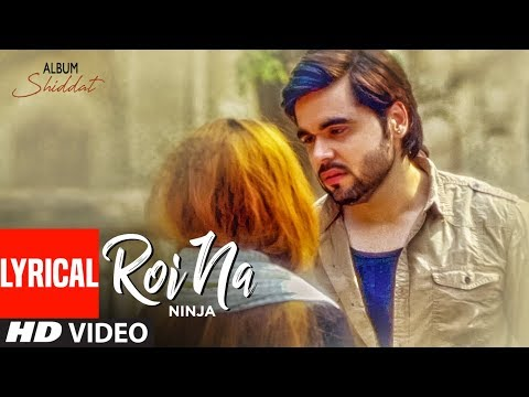 Roi Na Ninja (Lyrical Song) Shiddat | Nirmaan | Goldboy | Tru Makers | Latest Punjabi Songs