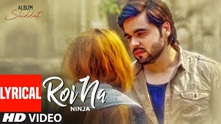 Roi Na Ninja (Lyrical Song) Shiddat | Nirmaan | Goldboy | Tru Makers | Latest Punjabi Songs thumbnail