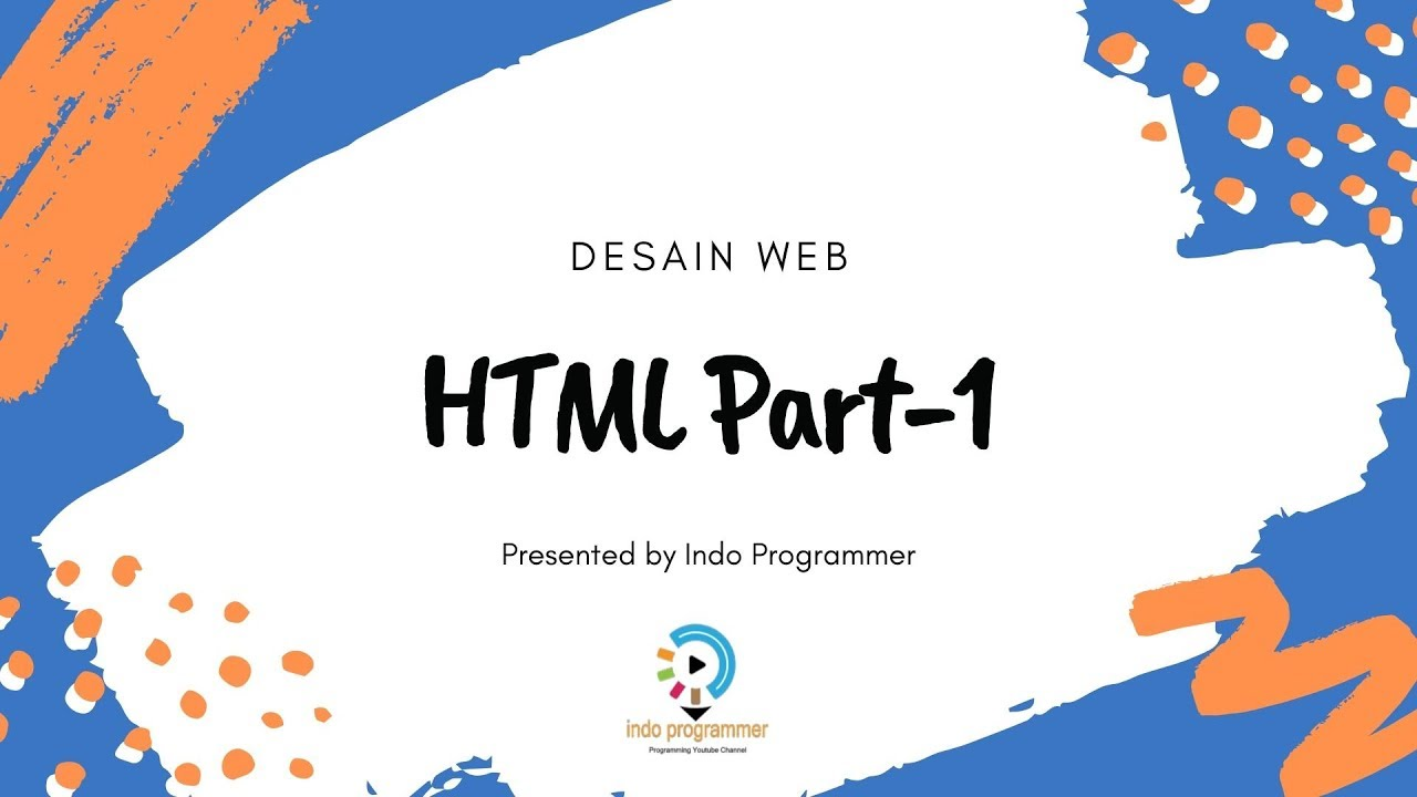 Desain WEB - HTML Part-1 (Struktur HTML, Membuat Judul dan Manipulasi Teks)