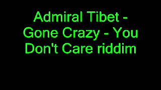 Admiral Tibet - Gone Crazy - You Don