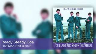 Half Man Half Biscuit - Ready Steady Goa [Official Audio]