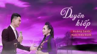 Duyên Kiếp - Ngọc Kiều Oanh ft Hoàng Sanh | MV HD