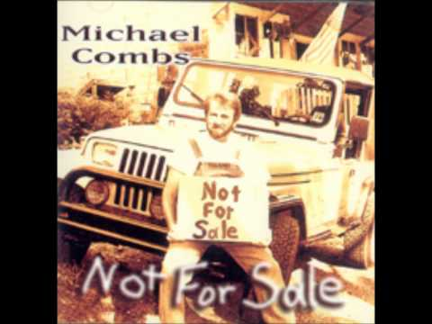 MICHAEL COMBS...Not For Sale.wmv