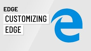 Microsoft Edge: Customizing Edge