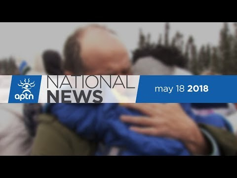 APTN NATIONAL NEWS MAY 18, 2018