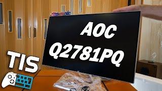 AOC Q2781PQ | 1440P AH-IPS Monitor | Unboxing & Review (Greek)