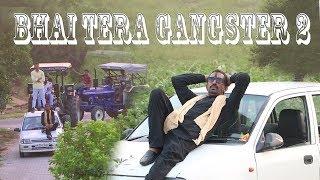 Gambar cover BHAI TERA GANGSTER 2 | DESI GANGSTER | GANGSTER LIFE | HR22 PRODUCTION