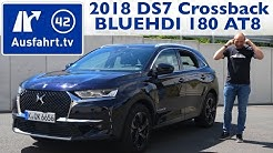 2018 DS 7 Crossback BLUEHDI 180 S&S 130kW EAT8 - Kaufberatung, Test, Review