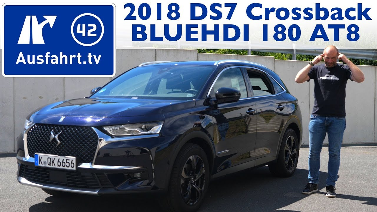 2018 ds 7 crossback bluehdi 180 s s 130kw eat8 kaufberatung test review youtube. Black Bedroom Furniture Sets. Home Design Ideas