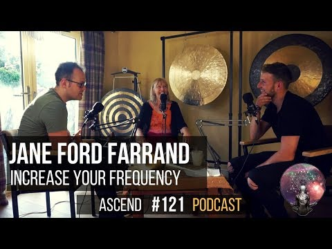 Increase Your Frequency & Connecting with Our Inner Knowing  - Jane Ford Farrand | AP#121