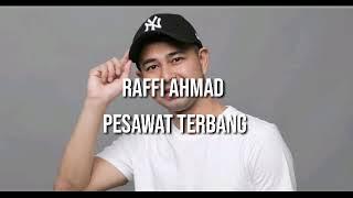 Download lagu Pesawat terbang-vidio lirik by raffi ahmad
