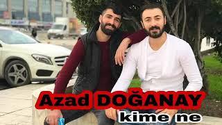 Azad DOĞANAY - Kime Ne