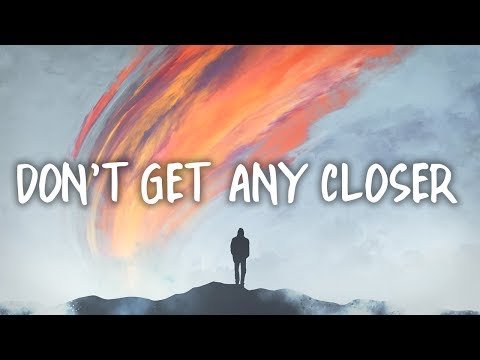 Bebe Rexha - Don't Get Any Closer Lyrics
