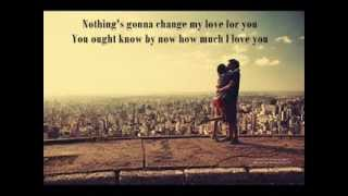 Nothings Gonna Change My Love for You (Westlife) - Lyric