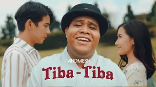 ANDMESH - TIBA TIBA (OFFICIAL MUSIC VIDEO)