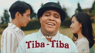 Download ANDMESH - TIBA TIBA (OFFICIAL MUSIC VIDEO)
