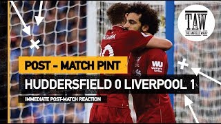 Huddersfield 0 Liverpool 1 | Post Match Pint