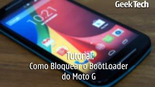Como Bloquear o BootLoader do Moto G - [Tutorial]