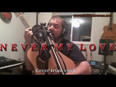 Never My Love   Cover by Todd Norcross - The Association