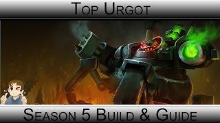 League of Legends -Top Urgot Build / Guide - Season 5