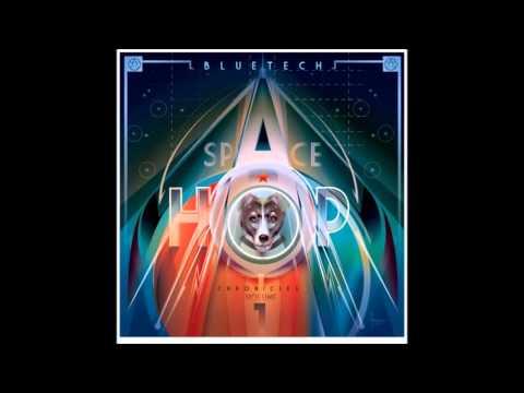 Bluetech - Spacehop Chronicles Vol. 1 Full Album
