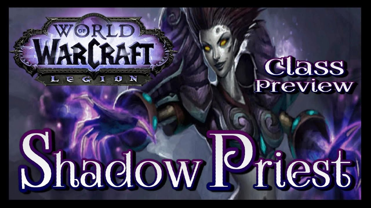 World of Warcraft Legion - Class Changes for Shadow Priests - YouTube