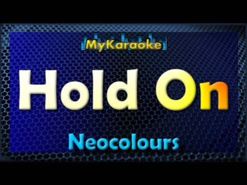Hold On - Karaoke version in the style of Neocolours