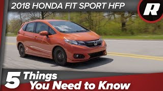 Five things to know: 2018 Honda Fit Sport HFP