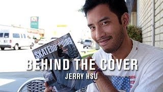 Behind The Cover: Jerry Hsu - TransWorld SKATEboarding