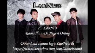[4.10 MB] LaoNeis - Ramadhan Di Negeri Orang Mp4.