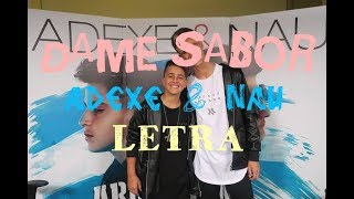 Letra De Dame Sabor -  Adexe & Nau / Video Lyric