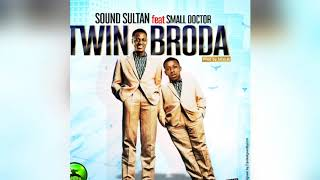 TWIN BRODA SOUND SULTAN FT SMALL DOCTOR