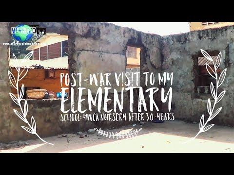 Visiting My Elementary School: YWCA Nursery Post War Sierra Leone