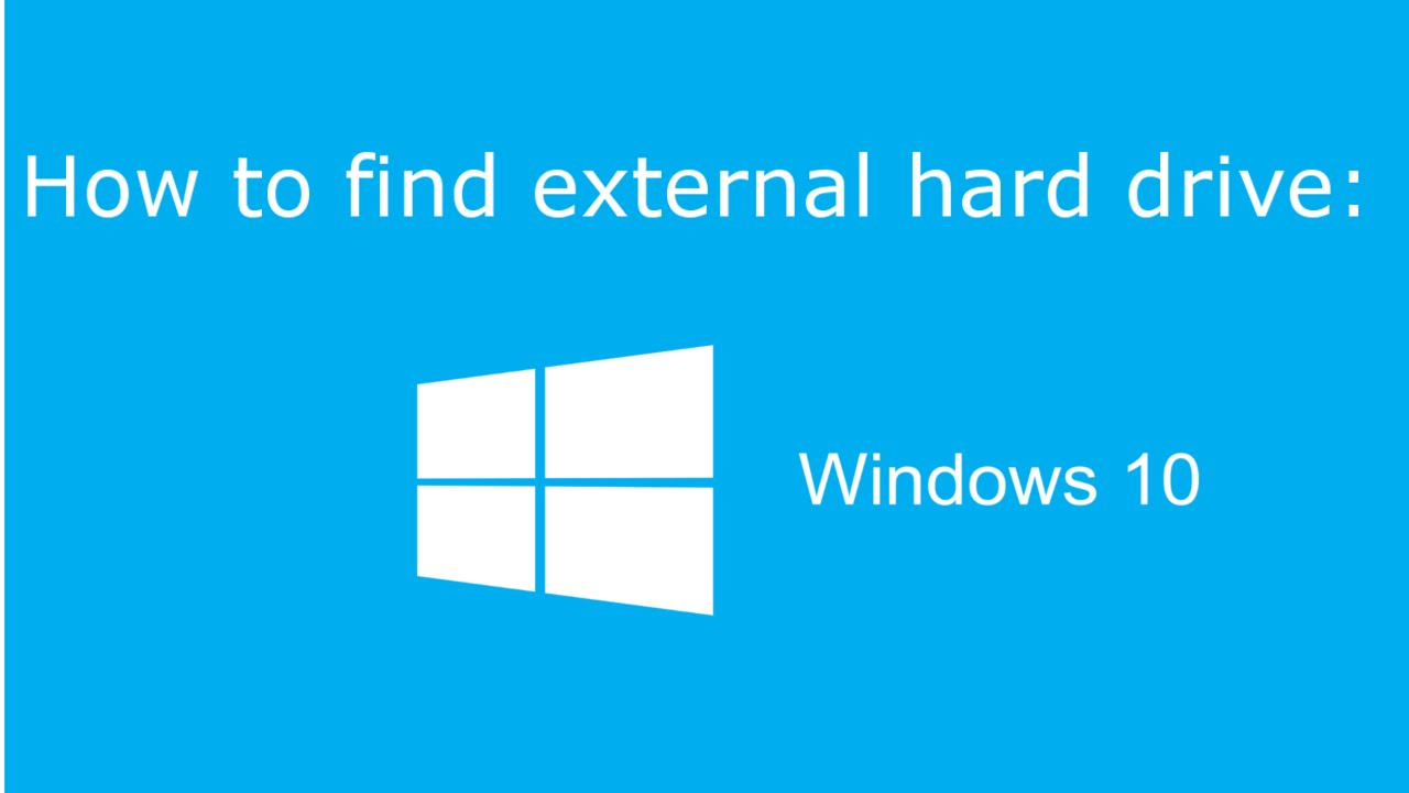 How to find your External Hard Drive in Windows 10 - YouTube