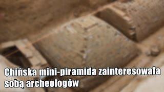 Wchińskim mieście Zhengzhou odnaleziono mini-piramidę