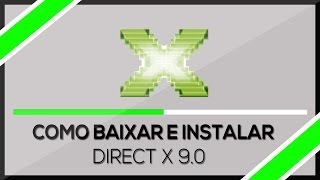 Como baixar e Instalar ➜ Directx 9.0 Windows 7/8/8.1/10 (HD) 2016