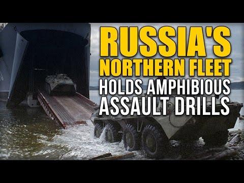 RUSSIA'S NORTHERN FLEET HOLDS AMPHIBIOUS ASSAULT DRILLS