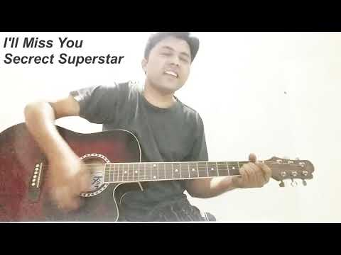 I'll Miss you-Guitar Cover | Secret Superstar | chords | Strumming | Description