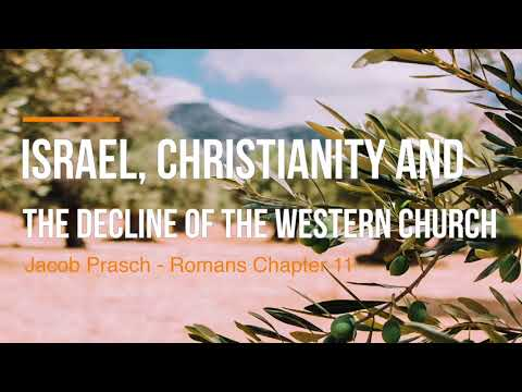 Israel, Christianity and the Decline of the Western Church - Jacob Prasch