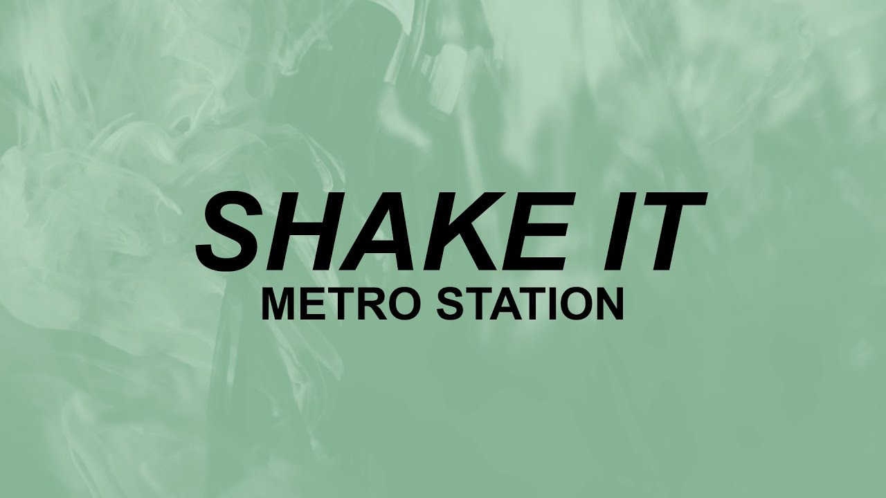 Metro Station - Shake It (lyrics) | shake shake shake shake shake it | TikTok