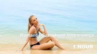 Romantic Saxophone Music Instrumental: 2018 Collection Playlist (saxophone instrumental love songs)