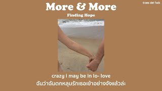 [THAISUB] More And More - Finding Hope