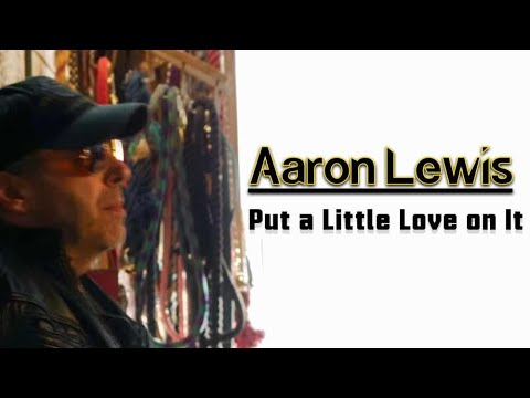 Aaron C  Lewis   Put a little love on it (Official Video)