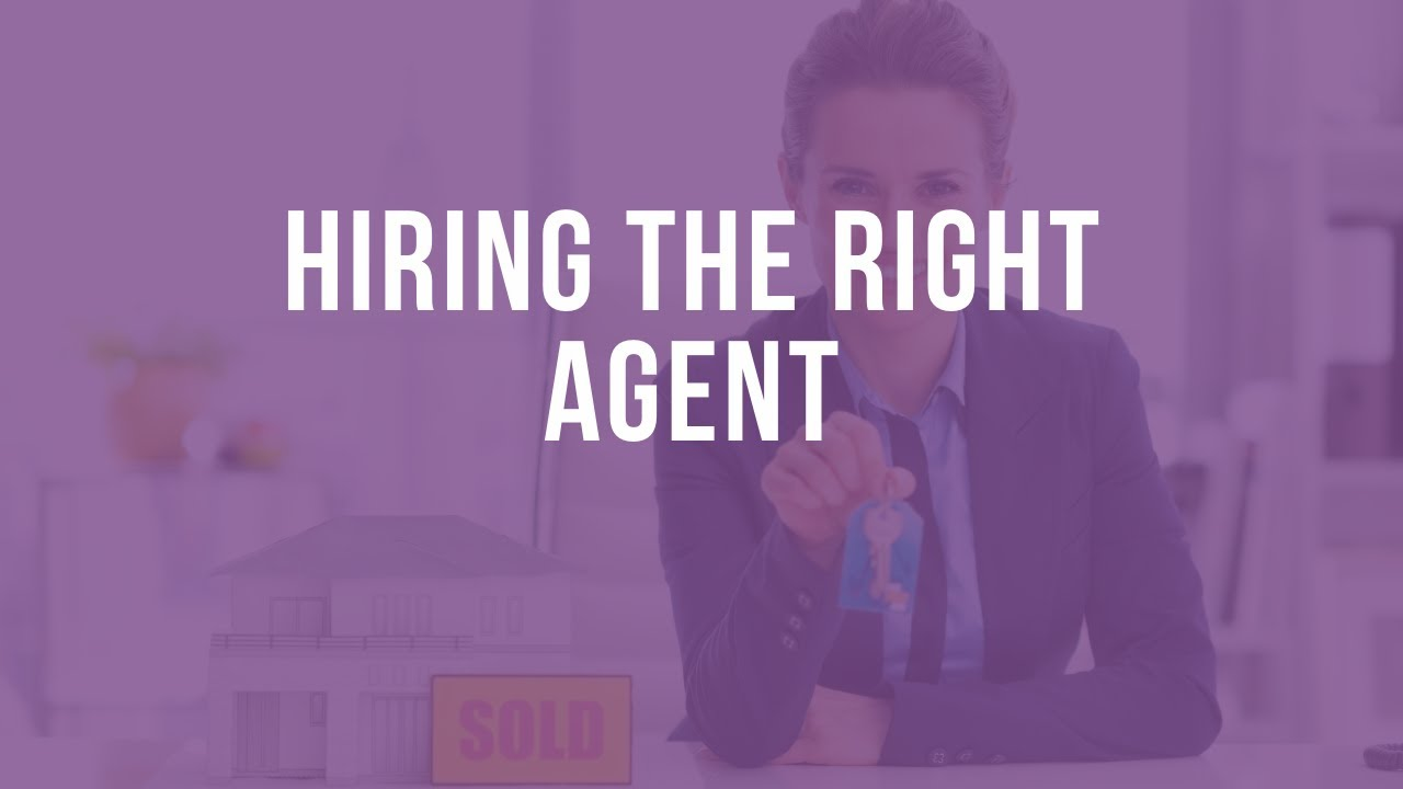 Selecting The Right Agent To List Your Home