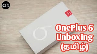 OnePlus 6 Unboxing and Review in Tamil Tech HD | Smartphone Unboxing Series