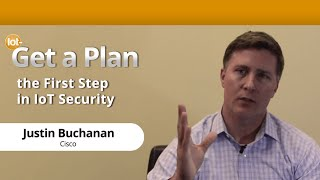 Get a Plan – First Step in Internet of Things (IoT) Security with Cisco