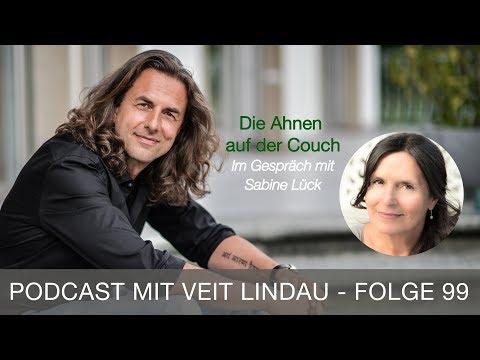 Die Ahnen auf der Couch - Sabine Lück im Gespräch mit Veit Lindau - Folge 99