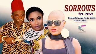 Sorrow in Me   - Latest Nigerian Nollywood Movie
