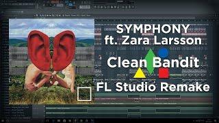 Clean Bandit - Symphony feat. Zara Larsson   Remake + FREE FLP & Acapella